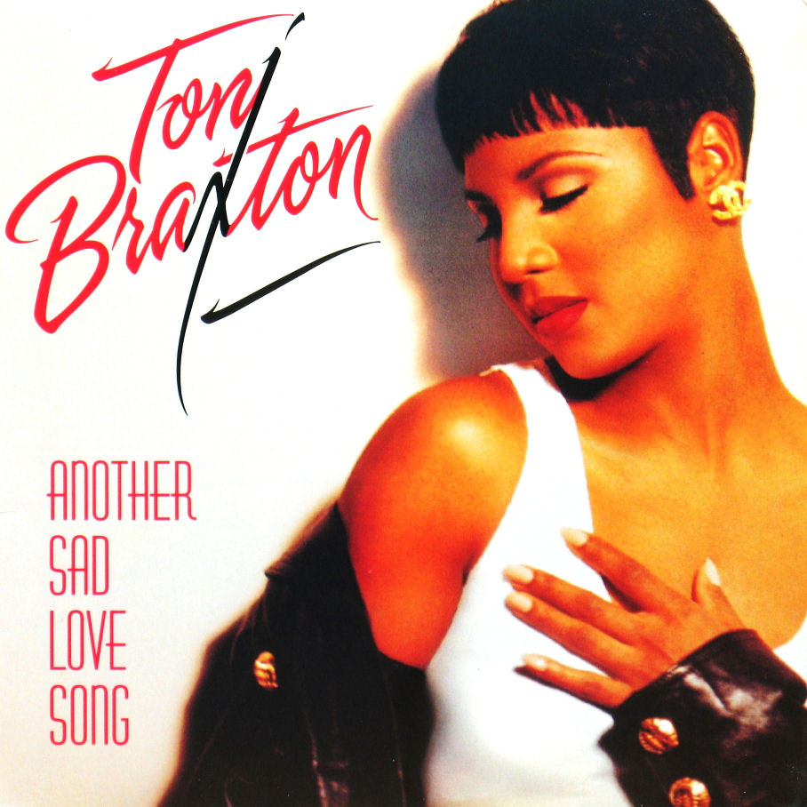 The Best Toni Braxton Songs Sad Songs About Love By Women